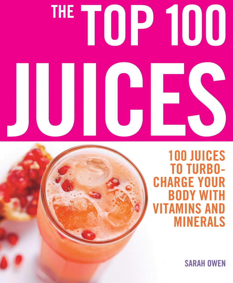 100 Juices to turbo-charge your body with vitamins and minerals